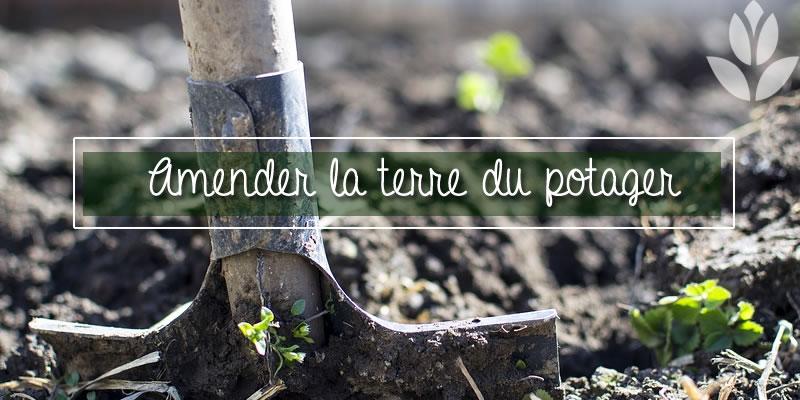 amendez la terre du potager