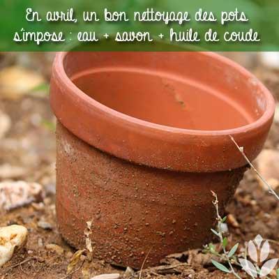 nettoyage des pots en avril