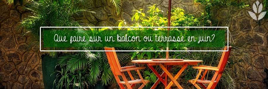 balcon ou terrasse en juin