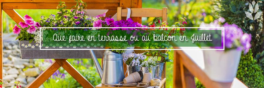 Que faire en terrasse ou au balcon en Juillet ?